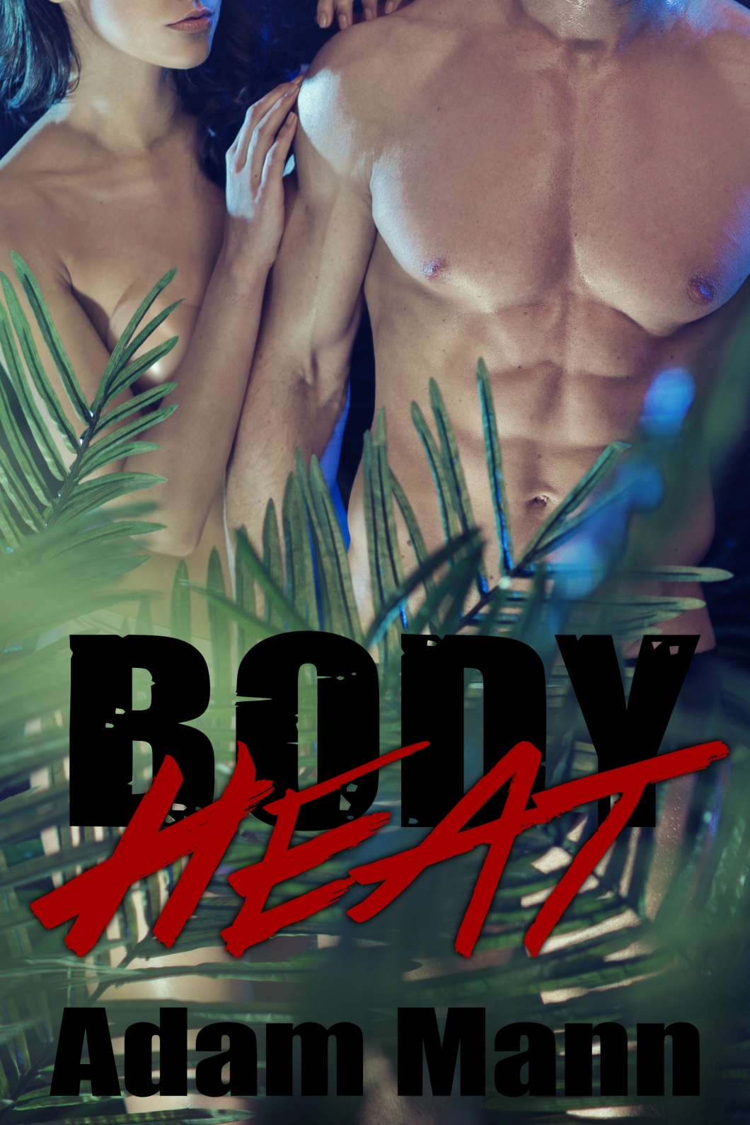BodyHeat-Adam Mann.jpg